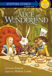 Alice in Wonderland ebook by Lewis Carroll, Mallory Loehr