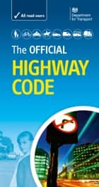 The Official Highway Code ebook by The Driver and Vehicle Standards Agency The Driver and Vehicle Standards Agency