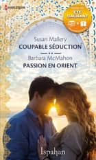 Coupable séduction - Passion en Orient ebook by Susan Mallery, Barbara McMahon