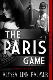 The Paris Game ebook by Alyssa Linn Palmer