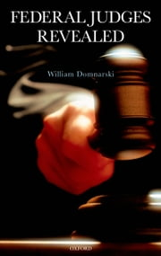 Federal Judges Revealed ebook by William Domnarski