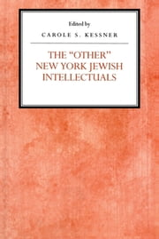 The Other New York Jewish Intellectuals ebook by Carole S Kessner