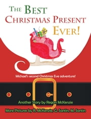 The Best Christmas Present Ever! - Michael's second Christmas Eve adventure! ebook by Regan McKenzie