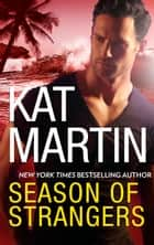 Season of Strangers - A Novel of Romantic Suspense ebook by Kat Martin
