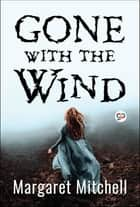 Gone with the Wind eBook by Margaret Mitchell, GP Editors