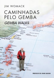 Caminhadas pelo Gemba - Gemba Walks ebook by Cid Lopez, José Roberto Ferro, Jim Womack,...