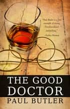 The Good Doctor ebook by Paul Butler