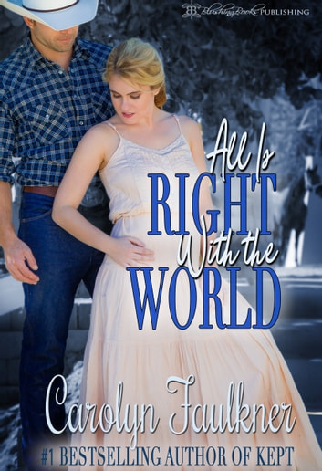 All Is Right With The World Ebook By Carolyn Faulkner