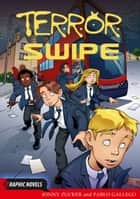 Terror Swipe ebook by Jonny Zucker, Pablo Gallego