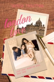 London Loves - Love's Great Adventure Series Book 3 ebook by Theresa Troutman