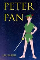 Peter Pan: The Boy Who Wouldn't Grow Up (Mobi Classics) (J.M. Barrie) ebook by
