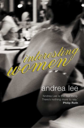 Interesting Women ebook by Andrea Lee
