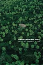 In Search of the Rain Forest ebook by Candace Slater, Arturo Escobar, Dianne Rocheleau,...