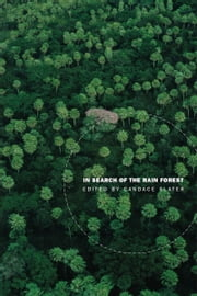In Search of the Rain Forest ebook by Candace Slater,Arturo Escobar,Dianne Rocheleau,Suzana Sawyer