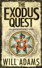 The Exodus Quest ebook by Will Adams