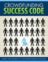 Crowd Funding Success Code ebook by BookLover