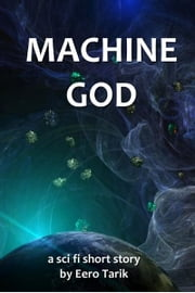 Machine God ebook by Eero Tarik