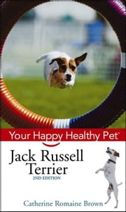 Jack Russell Terrier: Your Happy Healthy Pet ebook by Brown, Catherine Romaine