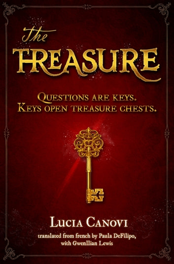 The treasure - Questions are keys. Keys open treasure chests. ebook by Lucia Canovi,Paula DeFilippo