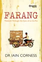 Farang - Thailand through the eyes on an ex-pat ebook by Dr Iain Corness