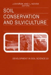 Soil Conservation and Silviculture ebook by Dvorak, J.