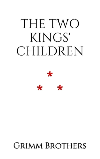 The Two Kings' Children ebook by Grimm Brothers