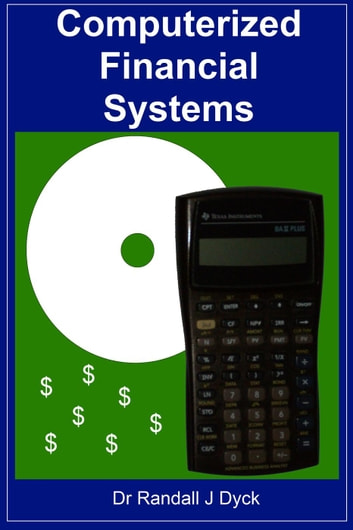 Computerized Financial Systems ebook by Dr Randall J Dyck