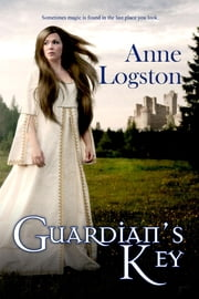 Guardian's Key ebook by Logston, Anne