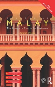 Colloquial Malay - The Complete Course for Beginners ebook by Zaharah Othman