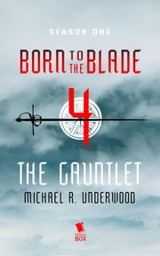 The Gauntlet (Born to the Blade Season 1 Episode 4)