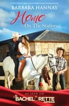 Home On The Station - 3 Book Box Set ebook by Barbara Hannay