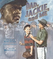 Dad, Jackie, And Me ebook by Myron Uhlberg,Colin Bootman