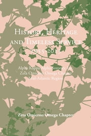 History, Heritage and Timeless Service 1955-2013 - Alpha Kappa Alpha Sorority, Inc. Zeta Omicron Omega Chapter Mid-Atlantic Region ebook by Zeta Omicron Omega Chapter