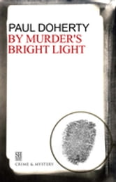 By Murder's Bright Light - A Brother Athelstan Medieval Mystery 5 ebook by Paul Doherty