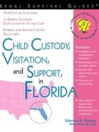 Child Custody, Visitation, and Support in Florida ebook by Edward Haman