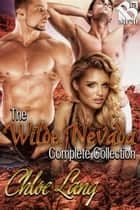 The Wilde, Nevada Complete Collection ebook by Chloe Lang