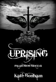 Uprising - Fallen from Grace, #2 ebook by Kate Bonham