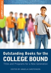 Outstanding Books for the College Bound - Titles and Programs for a New Generation ebook by Angela Carstensen