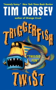 Triggerfish Twist ebook by Tim Dorsey