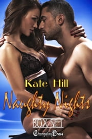 Naughty Nights (Box Set) ebook by Kate Hill
