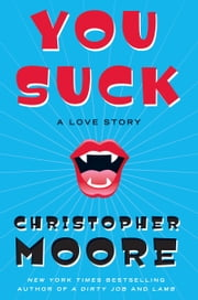 You Suck - A Love Story ebook by Christopher Moore