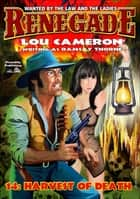 Renegade 14: Harvest of Death ebook by Lou Cameron