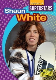 Shaun White ebook by Kennedy, Mike