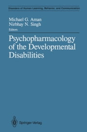 Psychopharmacology of the Developmental Disabilities ebook by Michael G. Aman,Nirbhay N. Singh