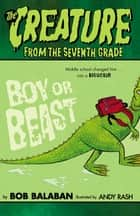 Boy or Beast ebook by Bob Balaban, Andy Rash