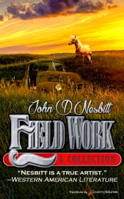 Field Work ebook by John D. Nesbitt