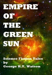 Empire Of The Green Sun ebook by George Watson