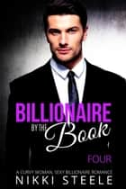 Billionaire by the Book - Four - Billionaire by the Book, #4 ebook by Nikki Steele