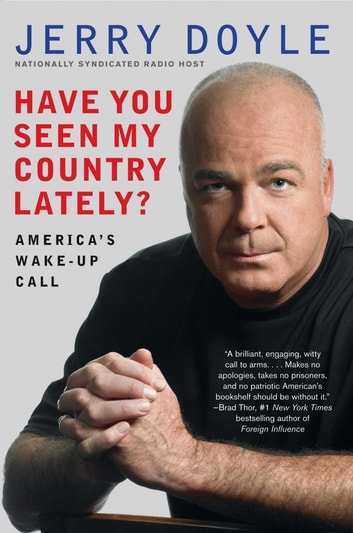 Have You Seen My Country Lately? - America's Wake-Up Call ebook by Jerry Doyle