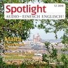 Englisch lernen Audio - Malta - Spotlight Audio 12/16 - Malta, learning in the sun audiobook by